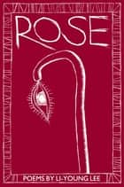 Rose ebook by Li-Young Lee, Gerald Stern
