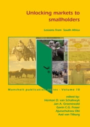 Unlocking markets to smallholders - Lessons from South Africa ebook by Herman D. van Schalkwyk,Jan A. Groenewald,Gavin C.G. Fraser,Ajuruchukwu Obi,Aad van Tilburg