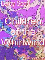 Children of the Whirlwind ebook by Scott, Leroy