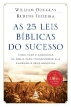 As 25 leis bíblicas do sucesso ebook by William Douglas, Rubens Teixeira