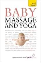 Baby Massage and Yoga: Teach Yourself ebook by Anita Epple,Pauline Carpenter