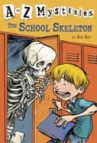 A to Z Mysteries: The School Skeleton ebook by Ron Roy, John Steven Gurney