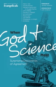 When God & Science Meet: Surprising Discoveries of Agreement ebook by National Association of Evangelicals