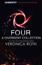Four: A Divergent Collection ekitaplar by Veronica Roth