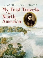 My First Travels in North America ebook by Isabella L. Bird,Clarence C. Strowbridge