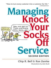 Managing Knock Your Socks Off Service ebook by Bell, Chip R.