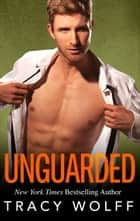 Unguarded ebook by Tracy Wolff