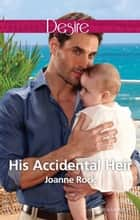His Accidental Heir ebook by Joanne Rock