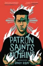 Patron Saints of Nothing eBook by Randy Ribay