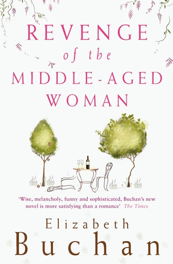 Revenge of the Middle-Aged Woman ebook by Elizabeth Buchan