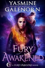 Fury Awakened - Fury Unbound, #3 ebook by Yasmine Galenorn