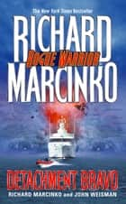 Detachment Bravo ebook by Richard Marcinko,John Weisman