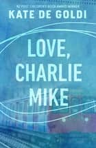 Love, Charlie Mike ebook by
