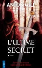 L'ultime secret ebook by Anton Gill