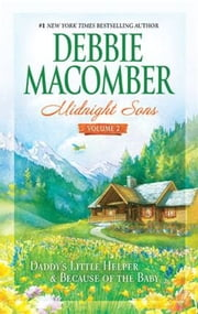 Midnight Sons Volume 2 - Daddy's Little Helper\Because of the Baby ebook by Debbie Macomber