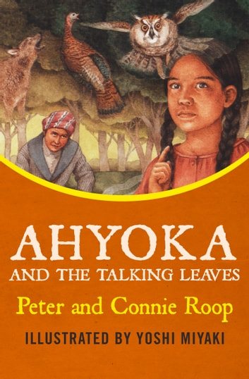 Ahyoka and the Talking Leaves ebook by Peter Roop,Connie Roop