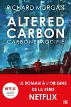 Carbone modifié: Le cycle de Takeshi Kovacs, T1 - Altered Carbon, T1 ebook by Richard Morgan