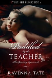 Paddled by the Teacher ebook by Ravenna Tate