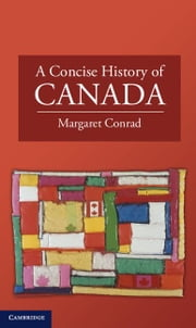 A Concise History of Canada ebook by Conrad, Margaret