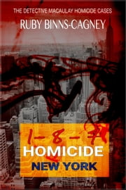1-8-7 Homicide New York - A Detective Macaulay Homicide Case ebook by Ruby Binns-Cagney
