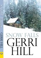 Snow Falls ebook by Gerri Hill