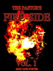 The Pastor's Fire-Side Vol.1 - (of 4) ebook by Jane Porter