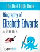 Courage and Grace: The Life and Death of Elizabeth Edwards eBook by Steven  Needham