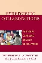 Synergistic Collaborations ebook by Velmarie L. Albertini,Jonathan Grenz