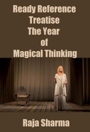 Ready Reference Treatise: The Year of Magical Thinking ebook by Raja Sharma
