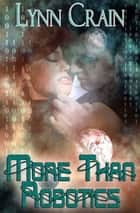 More Than Robotics ebook by Lynn Crain