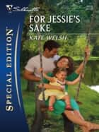 For Jessie's Sake ebook by Kate Welsh