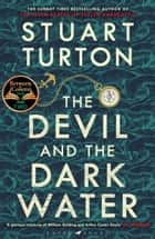 The Devil and the Dark Water - The mind-blowing new murder mystery from the Sunday Times bestselling author ebook by Stuart Turton