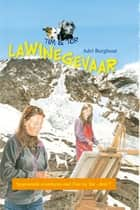Lawinegevaar ebook by Adri Burghout