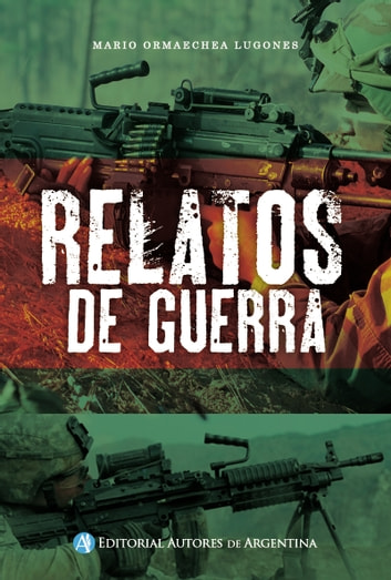 Relatos de guerra ebook by Mario Ormaechea Lugones