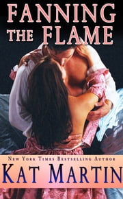 Fanning the Flame ebook by Kat Martin