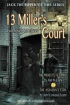 13 Miller's Court: A Novel of Mary Jane Kelly and the Deptford Assassin ebook by