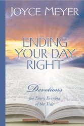 Ending Your Day Right - Devotions for Every Evening of the Year ebook by Joyce Meyer