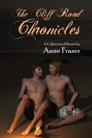 The Cliff Road Chronicles - Tales of the Brotherhood of Darkness ebook by Anne Fraser,Inanna Arthen