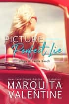 Picture Perfect Lie ebook by Marquita Valentine