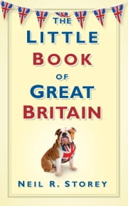 The Little Book of Great Britain ebook by Neil R Storey