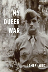 My Queer War ebook by James Lord