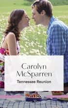 Tennessee Reunion ebook by Carolyn McSparren