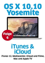 OS X Yosemite - iTunes und iCloud ebook by Kobo.Web.Store.Products.Fields.ContributorFieldViewModel