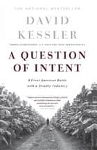 A Question Of Intent ebook by David Kessler