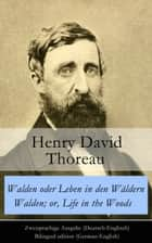 Walden oder Leben in den Wäldern / Walden; or, Life in the Woods - Zweisprachige Ausgabe (Deutsch-Englisch) / Bilingual edition (German-English) eBook by Henry David Thoreau, Wilhelm Nobbe