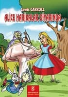 Alice Harikalar Diyarında ebook by Lewis Carroll