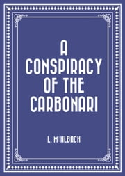 A Conspiracy of the Carbonari ebook by L. Mühlbach