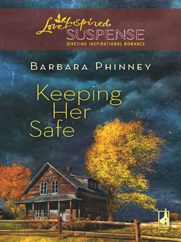 Keeping Her Safe (Mills & Boon Love Inspired) ebook by Barbara Phinney