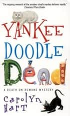 Yankee Doodle Dead ebook by Carolyn Hart