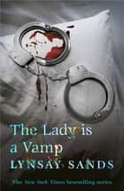 The Lady is a Vamp - An Argeneau Vampire Novel ebook by Lynsay Sands